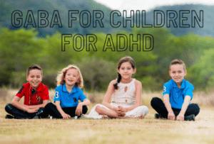 GABA for children for ADHD