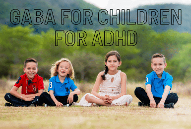 GABA for children for ADHD? Must know – Update